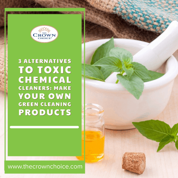 3 Alternatives to Toxic Chemical Cleaners: Make Your Own Green Cleaning Products