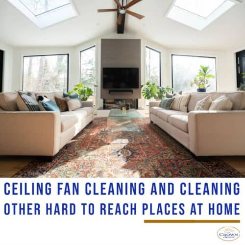 ceiling fan cleaning hard to reach places at home