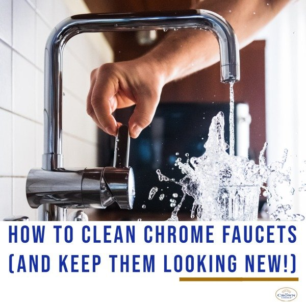 How to Clean Chrome Faucets (and Keep Them Looking New)