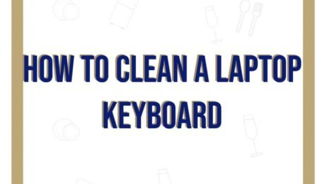 How to Clean a Laptop Keyboard Using the Best Keyboard Cleaning Brush