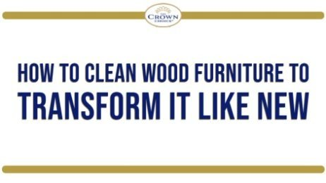 How to Clean Wood Furniture to Transform It Like New