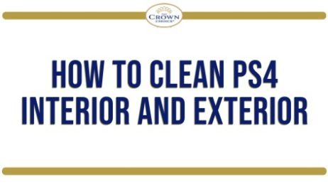 How to Clean PS4 Interior and Exterior