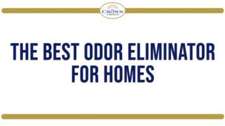 The Best Odor Eliminator for Homes
