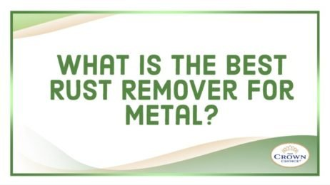 What Is the Best Rust Remover for Metal?