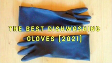 The Best Dishwashing Gloves (2021)